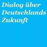 Zukunftsdialog über Deutschland