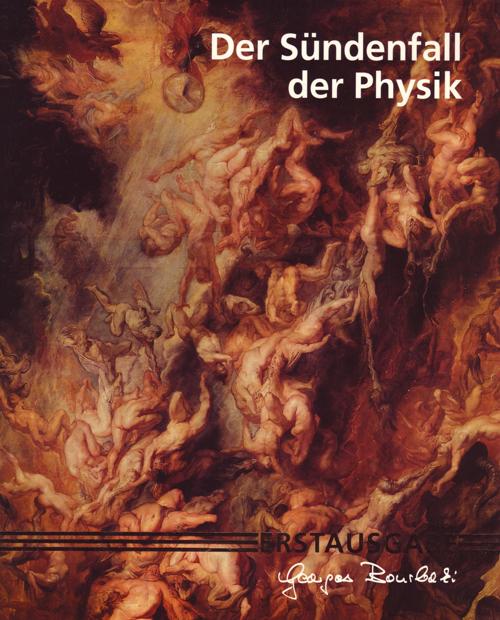 """""""Der Sündenfall der Physik"""", 1990"""