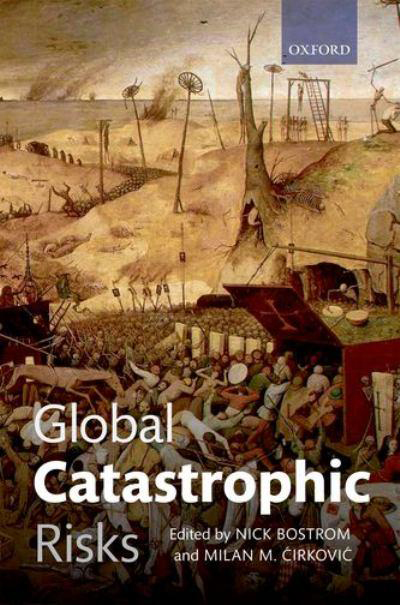 Bostrom et al., 2008: Global Catastrophic Risks